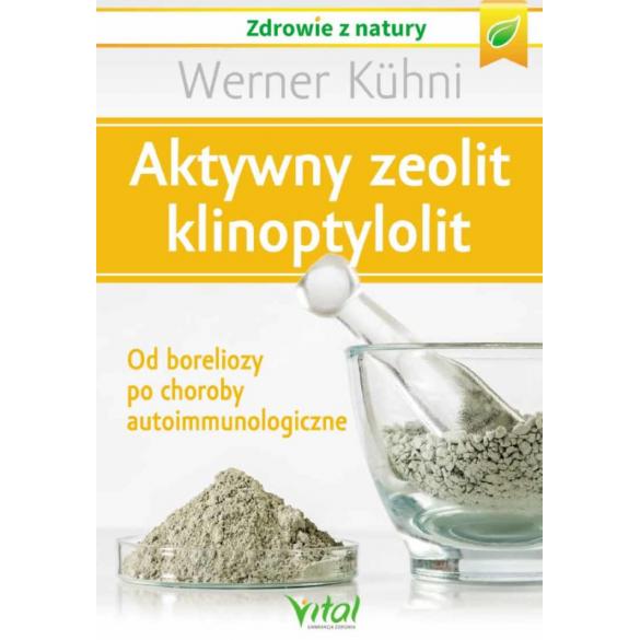 Aktywny zeolit – klinoptylolit. Od boreliozy po choroby autoimmunologiczne