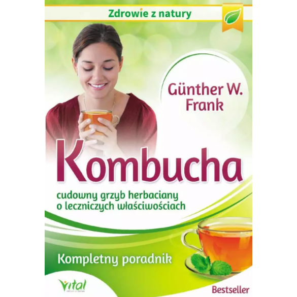 Kombucha – cudowny grzyb herbaciany o leczniczych właściwościach