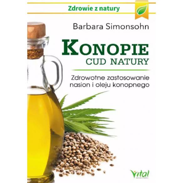 Konopie – cud natury. Zdrowotne zastosowanie nasion i oleju konopnego