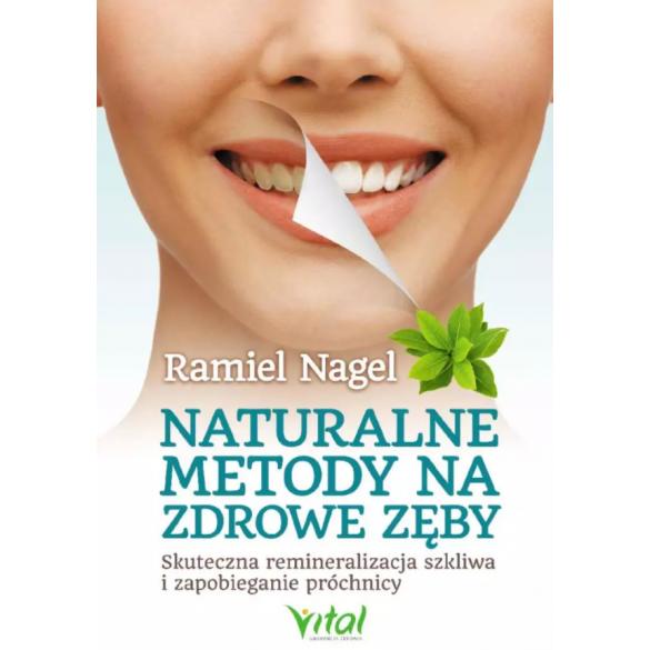 Naturalne metody na zdrowe zęby. Skuteczna remineralizacja szkliwa i zapobieganie próchnicy