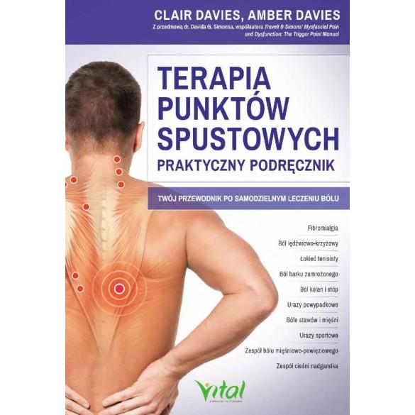 Terapia punktów spustowych – praktyczny podręcznik. Twój przewodnik po samodzielnym leczeniu bólu