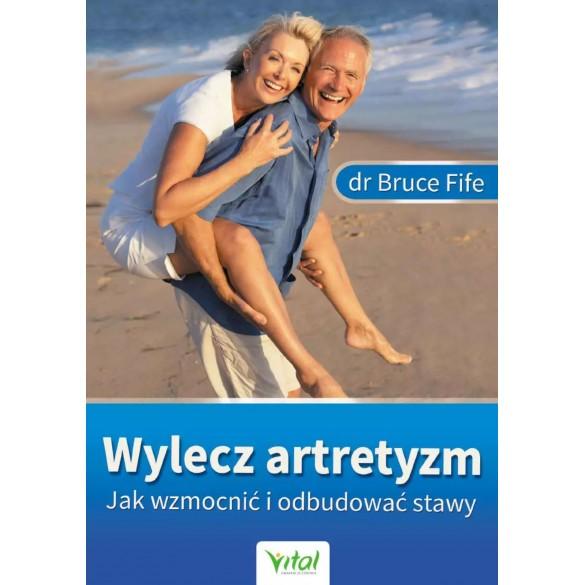 Wylecz artretyzm. Jak wzmocnić i odbudować stawy