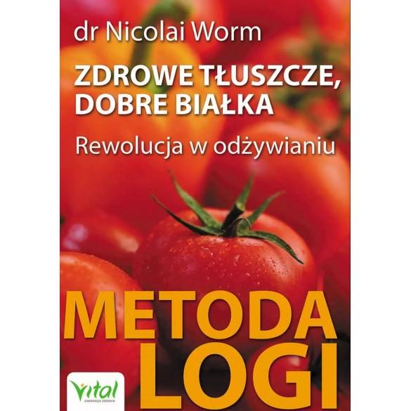 Zdrowe tłuszcze, dobre białka. Rewolucja w odżywianiu – Metoda LOGI