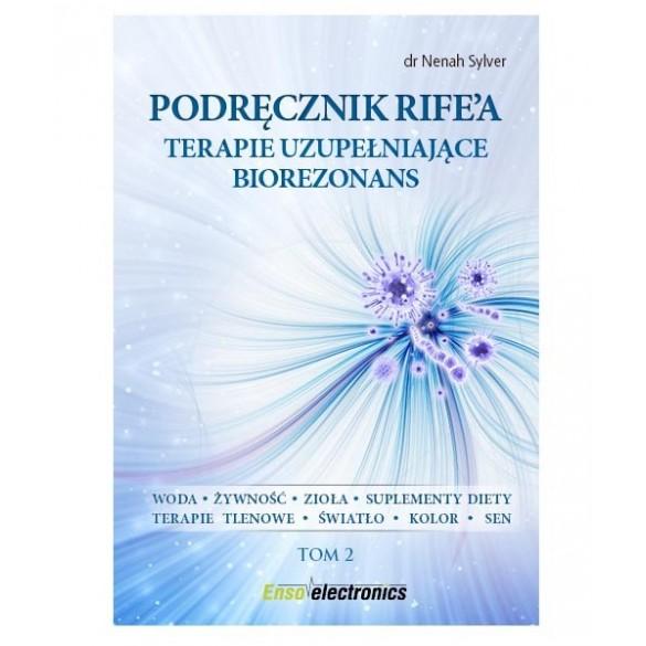 Podręcznik Rife`a. Terapie uzupełniające biorezonans. Tom 2