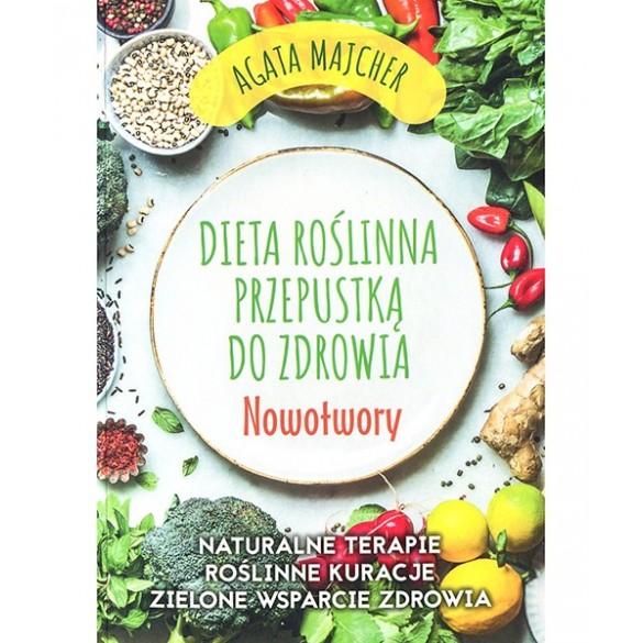 """Dieta roślinna przepustką do zdrowia """" Nowotwory """""""
