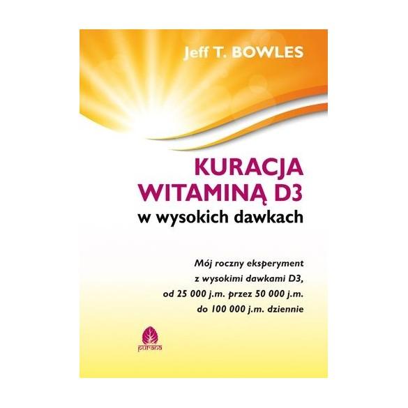 Kuracja witaminą D3 w wysokich dawkach Jeff T.Bowles